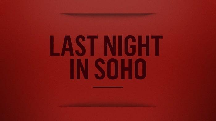 معرفی فیلم ترسناک دیشب در سوهو (Last Night in Soho)